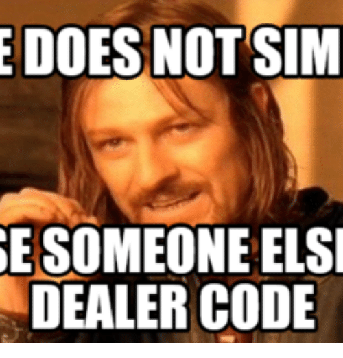 Dealer One Does Not Simply Template And Elsie E Doesnotsim Se Someone Elsi Code