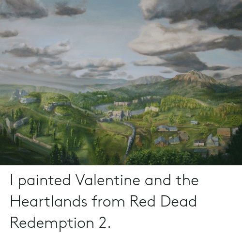 Red Dead Redemption, Red Dead, and Red: E I painted Valentine and the Heartlands from Red Dead Redemption 2.