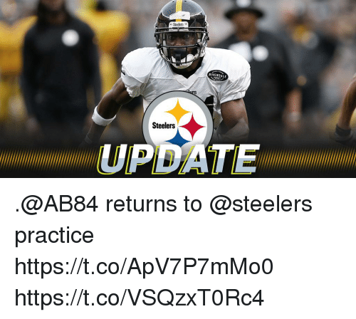 Memes, Date, and Steelers: e Steelers  RIVENDALE  Steelers  DATE .@AB84 returns to @steelers practice https://t.co/ApV7P7mMo0 https://t.co/VSQzxT0Rc4
