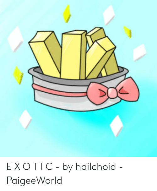 Paigeeworld: E X O T I C - by hailchoid - PaigeeWorld