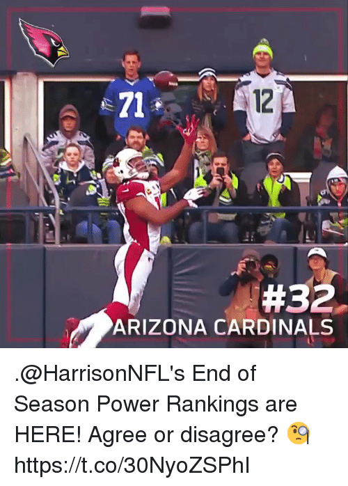 rankings: e71  12  #32.  ARIZONA CARDINALS .@HarrisonNFL's End of Season Power Rankings are HERE!   Agree or disagree? 🧐 https://t.co/30NyoZSPhI