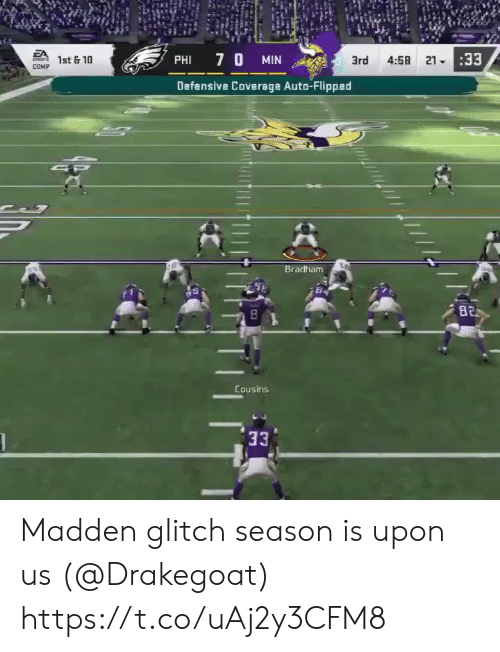 Defensive: EA  SPONTS  4:58 2133  7 0 MIN  1st &10  PHI  3rd  COMP  Defensive Coverage Auto-Flipped  SP  Bradham  B2  Cousins  33 Madden glitch season is upon us (@Drakegoat) https://t.co/uAj2y3CFM8