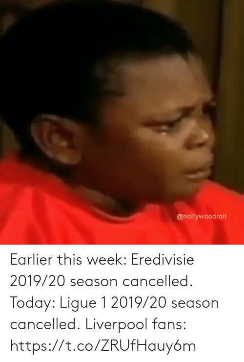 Season: Earlier this week: Eredivisie 2019/20 season cancelled.  Today: Ligue 1 2019/20 season cancelled.  Liverpool fans:  https://t.co/ZRUfHauy6m