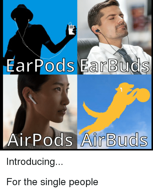 Dank Memes, Single, and Air: EarPods Ear Buds  AirPods Air Buds  Introducing.