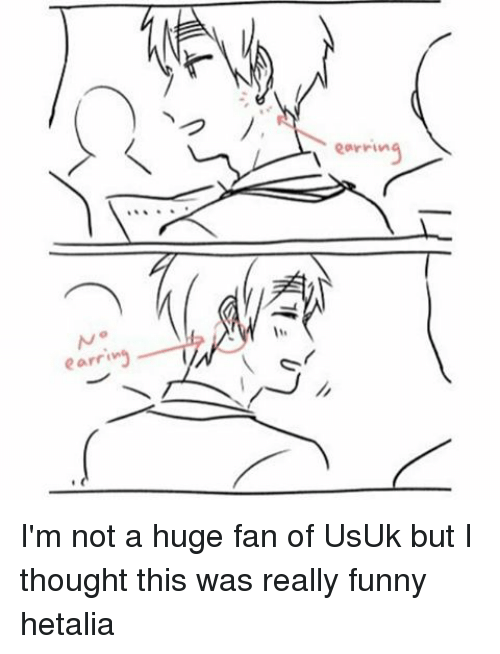 Funny Hetalia: earring  earring I'm not a huge fan of UsUk but I thought this was really funny hetalia