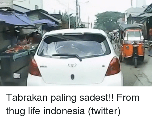 Thugs Life: ears Tabrakan paling sadest!! From thug life indonesia (twitter)