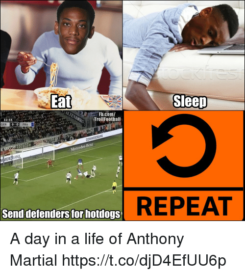 Life, Memes, and fb.com: Eat  Sleen  Fb.com/  TrollFoothall  2:55  GER  FRA  0  REPEAT  Send defenders forhotdogs A day in a life of Anthony Martial https://t.co/djD4EfUU6p