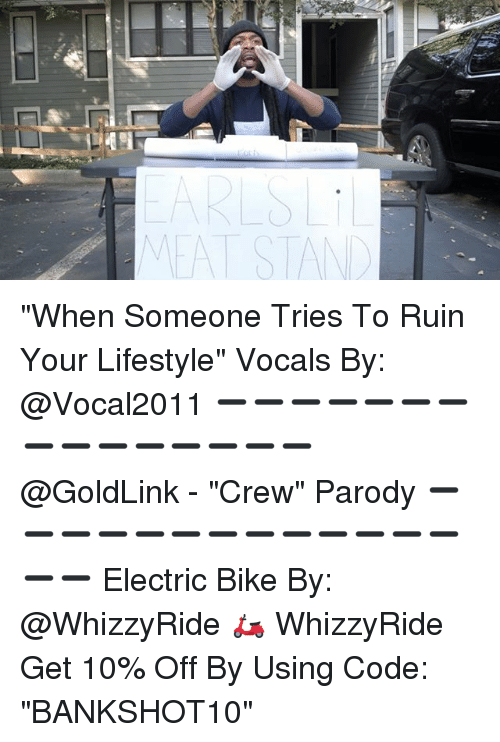 "Ruinning: EAT STAN ""When Someone Tries To Ruin Your Lifestyle"" Vocals By: @Vocal2011 ➖➖➖➖➖➖➖➖➖➖➖➖➖➖➖ @GoldLink - ""Crew"" Parody ➖➖➖➖➖➖➖➖➖➖➖➖➖➖➖ Electric Bike By: @WhizzyRide 🛵 WhizzyRide Get 10% Off By Using Code: ""BANKSHOT10"""