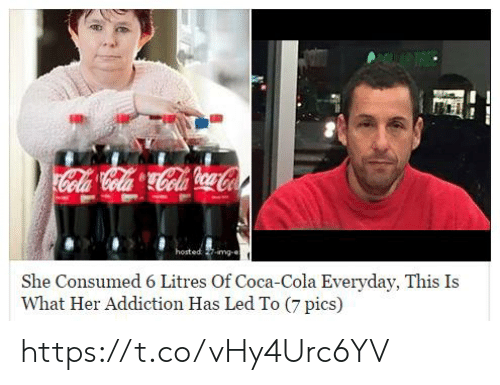Coca-Cola, Her, and Led: ed -mg-e  She Consumed 6 Litres Of Coca-Cola Everyday, This Is  What Her Addiction Has Led To (7 pics) https://t.co/vHy4Urc6YV