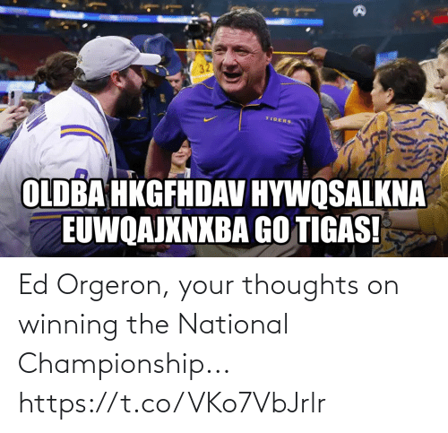 Football, Nfl, and Sports: Ed Orgeron, your thoughts on winning the National Championship... https://t.co/VKo7VbJrlr