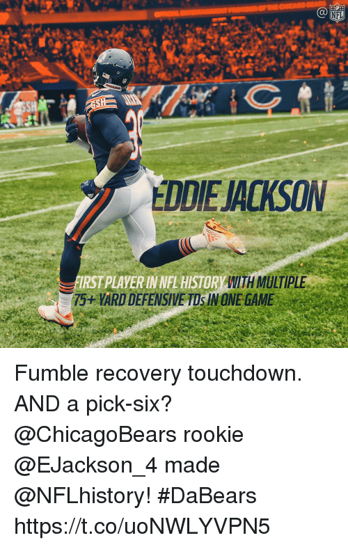Memes, Game, and 🤖: EDDIE JACKSON  WITH MULTIPLE  FIRST PLAYER IN NEL HISTOR  75 VARD DEFENSIVE TOs INONE GAME Fumble recovery touchdown. AND a pick-six?  @ChicagoBears rookie @EJackson_4 made @NFLhistory! #DaBears https://t.co/uoNWLYVPN5