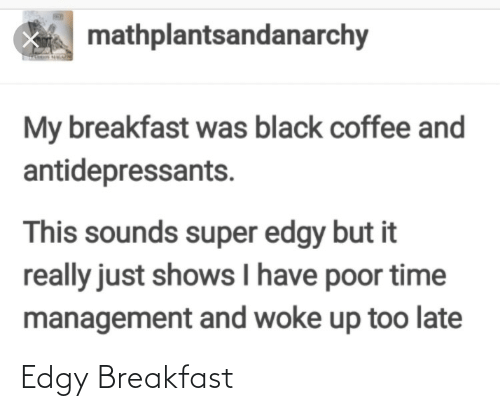Breakfast: Edgy Breakfast