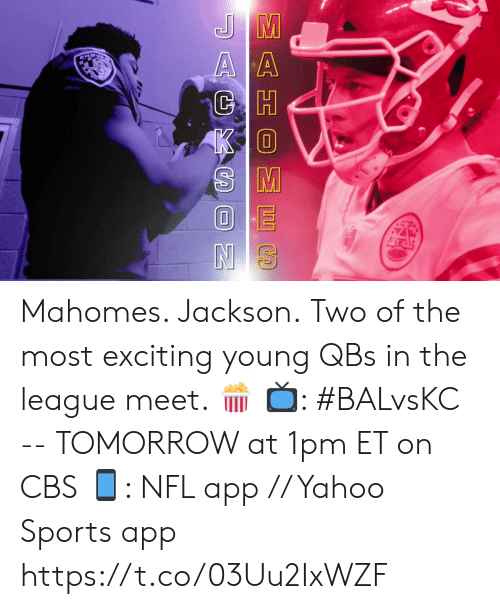 Mahomes: EE S  AGXC N Mahomes. Jackson.  Two of the most exciting young QBs in the league meet. 🍿  📺: #BALvsKC -- TOMORROW at 1pm ET on CBS 📱: NFL app // Yahoo Sports app https://t.co/03Uu2IxWZF