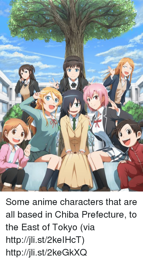 animated characters: ee Some anime characters that are all based in Chiba Prefecture, to the East of Tokyo (via http://jli.st/2keIHcT) http://jli.st/2keGkXQ