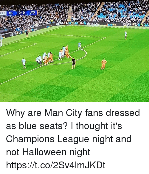 Halloween, Memes, and Blue: EFA FOUNDATION Why are Man City fans dressed as blue seats? I thought it's Champions League night and not Halloween night https://t.co/2Sv4lmJKDt