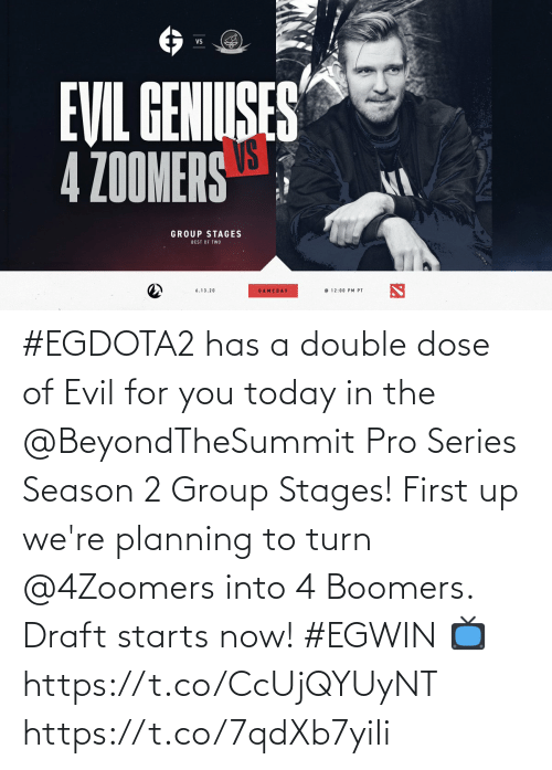 draft: #EGDOTA2 has a double dose of Evil for you today in the @BeyondTheSummit Pro Series Season 2 Group Stages! First up we're planning to turn @4Zoomers into 4 Boomers. Draft starts now! #EGWIN  📺  https://t.co/CcUjQYUyNT https://t.co/7qdXb7yiIi