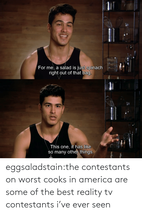 Reality: eggsaladstain:the contestants on worst cooks in america are some of the best reality tv contestants i've ever seen