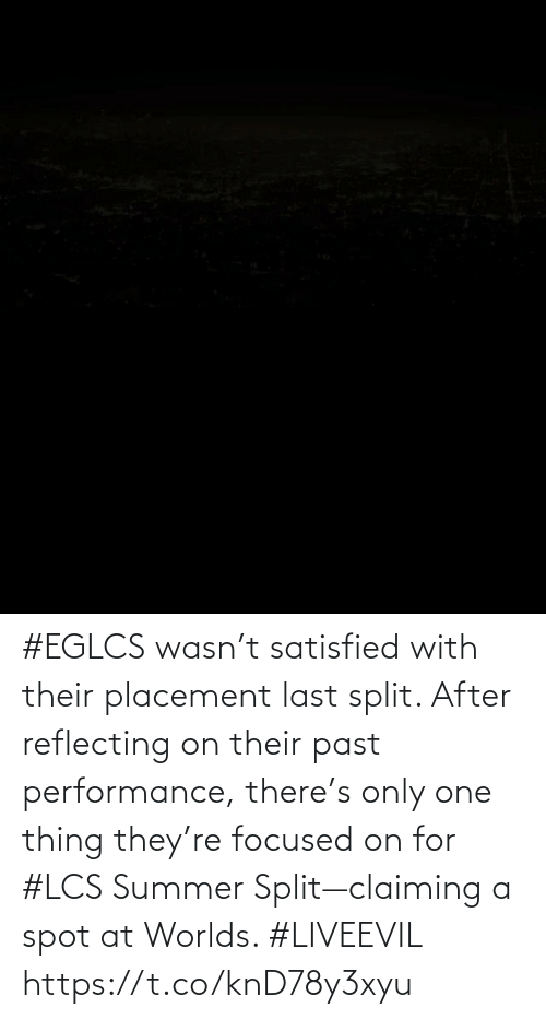 their: #EGLCS wasn't satisfied with their placement last split. After reflecting on their past performance, there's only one thing they're focused on for #LCS Summer Split—claiming a spot at Worlds. #LIVEEVIL https://t.co/knD78y3xyu