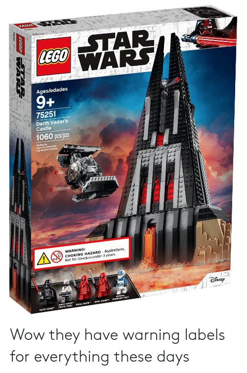 """Darth Vader, Wow, and Castle: EGO  Ages/edades  75251  Darth Vader's  Castle  1060 pcs/pzs  Building Toy  Juguete para Construir  G,  AO  WARNING:  CHOKING HAZARD . Aspirations  Not for Directors under 3 years  DARTH VADER""""  ROYAL GUARD™  TRANSPORT  ROYAL GUARD™  DARTH VADER""""-  [BACTA TANK) Wow they have warning labels for everything these days"""
