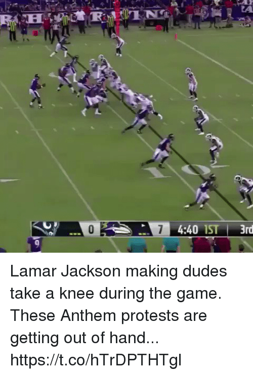 Sizzle: --Eİ 4:40 IST | 3rd Lamar Jackson making dudes take a knee during the game. These Anthem protests are getting out of hand... https://t.co/hTrDPTHTgl