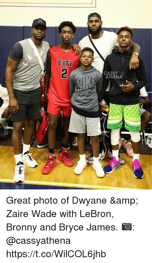 Memes, Athena, and Lebron: EITT  CASSY  ATHENA  2 1 Great photo of Dwyane & Zaire Wade with LeBron, Bronny and Bryce James.   📷: @cassyathena https://t.co/WilCOL6jhb