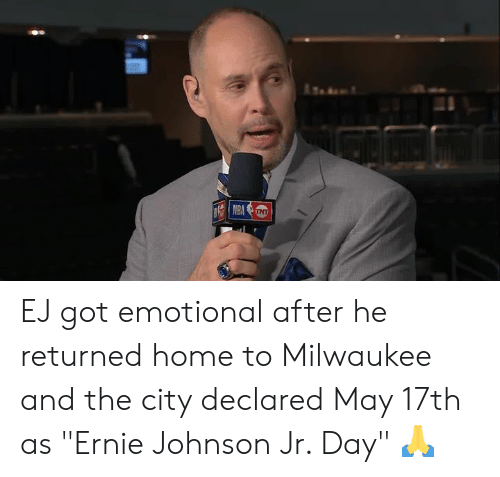 "Home, Milwaukee, and Got: EJ got emotional after he returned home to Milwaukee and the city declared May 17th as ""Ernie Johnson Jr. Day"" 🙏"