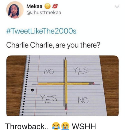 Charlie, Memes, and Wshh: ekaa  9  @Jhusttmekaa  #Tweet LikeThe2000s  Charlie Charlie, are you there? Throwback.. 😂😭 WSHH