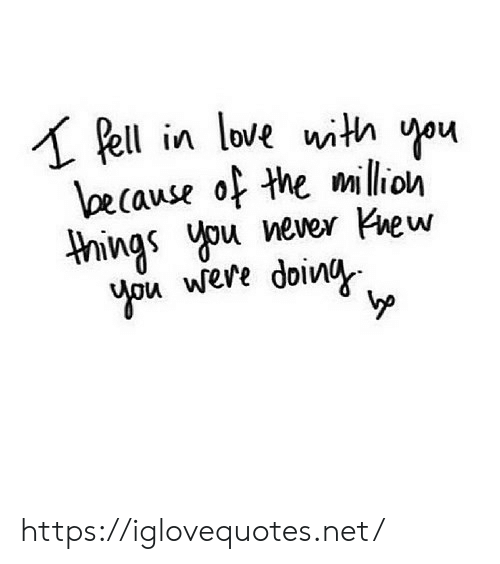 Ell: ell in love with ou  cause of the milion  hings u ever Kiew  ypu were doiv https://iglovequotes.net/