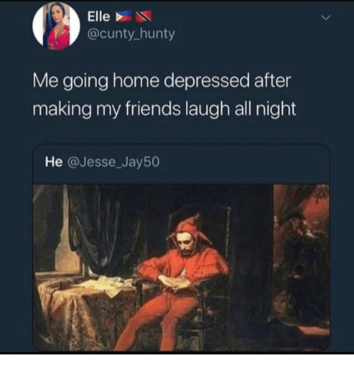 Friends, Home, and Humans of Tumblr: Elle  @cunty hunty  Me going home depressed after  making my friends laugh all night  He @Jesse_Jay50