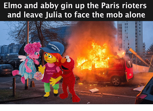 Elmo And Abby Gin Up The Paris Rioters And Leave Julia To