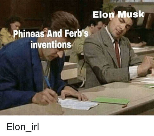 Irl, Elon Musk, and Elon: Elon Musk  Phineas And Ferb's  inventions Elon_irl