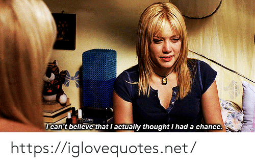 I Cant Believe That: EMATED  I can't believe that I actually thought I had a chance. https://iglovequotes.net/