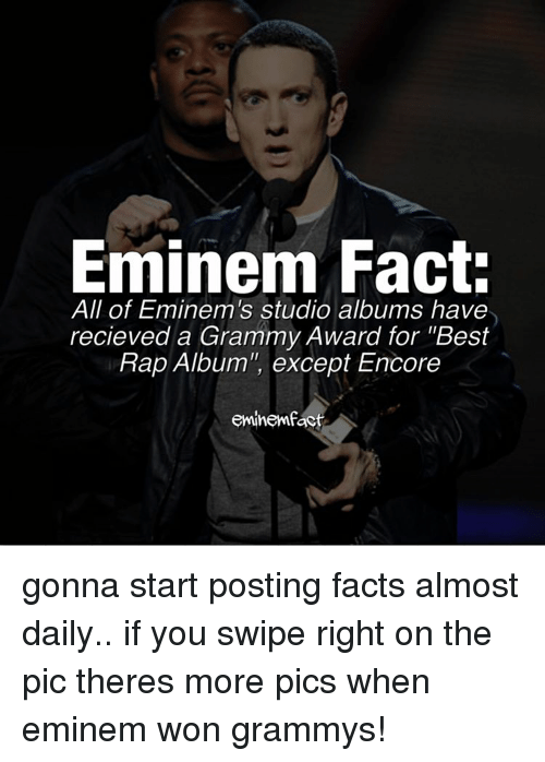 """Eminem, Grammy Awards, and Grammys: Eminem Fact:  All of Eminem's studio albums have  recieved a Grammy Award for """"Best  Rap Album"""", except Encore  eminemfact gonna start posting facts almost daily.. if you swipe right on the pic theres more pics when eminem won grammys!"""