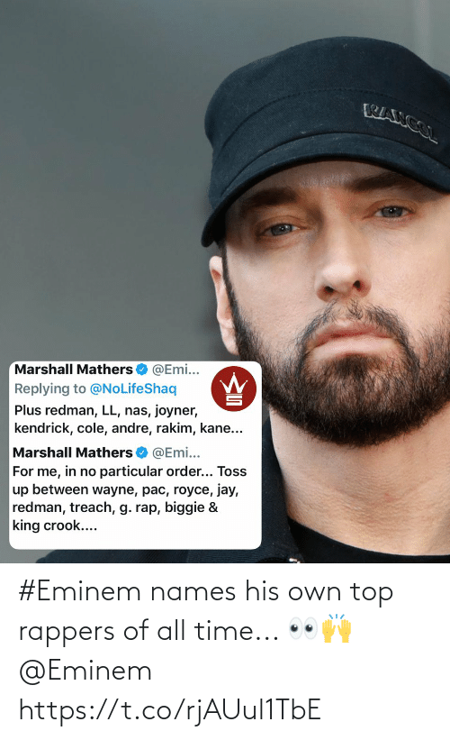 all: #Eminem names his own top rappers of all time... 👀🙌 @Eminem https://t.co/rjAUul1TbE