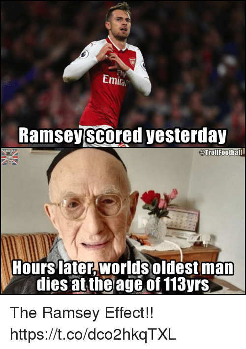 Memes, 🤖, and Man: Emira  Ramseyscored yesterday  @TrollFootball  OCCER?  Hours later,worlds oldest man  dies at theage of 113yrs The Ramsey Effect!! https://t.co/dco2hkqTXL