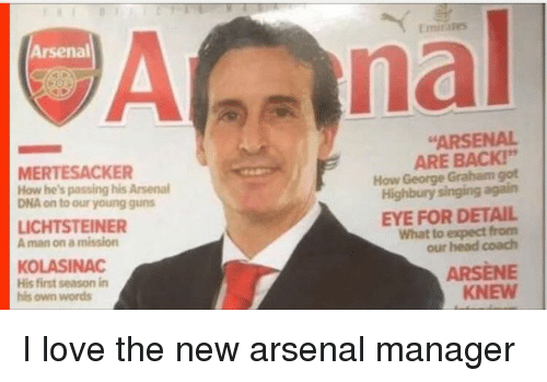 Arsenal, Funny, and Guns: Emirates  Arsenal  ARSENAL  MERTESACKER  How he's passing his Arsenal  DNA on to our young guns  ARE BACK!  How George Graham got  Highbury singing again  LICHTSTEINER  A man on a mission  EYE FOR DETAIL  What to expect from  our head coach  KOLASINAC  His first season in  his own words  ARSENE  KNEW