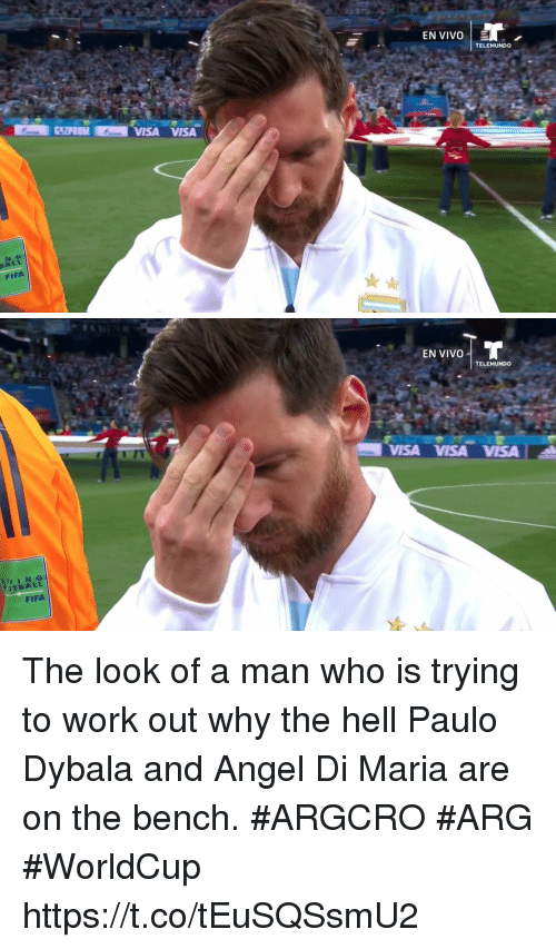 Fifa, Soccer, and Work: EN VIVO  TELEMUNDO  EAZAM  VISA VISA  FIFA   EN VIVO-1 TELEMUNDO  VISA VISA VISA  OTBALL  FIFA The look of a man who is trying to work out why the hell Paulo Dybala and Angel Di Maria are on the bench. #ARGCRO #ARG #WorldCup https://t.co/tEuSQSsmU2