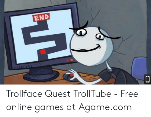 Trollface Quest: END Trollface Quest TrollTube - Free online games at Agame.com