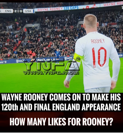 rooney: ENG  WAYNE ROONEY 120 CAPS  21 0  USA  ROONEY  10  WAYNE ROONEY COMES ON TO MAKE HIS  120th AND FINAL ENGLAND APPEARANCE  HOW MANY LIKES FOR ROONEY?