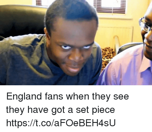 England, Memes, and 🤖: England fans when they see they have got a set piece https://t.co/aFOeBEH4sU
