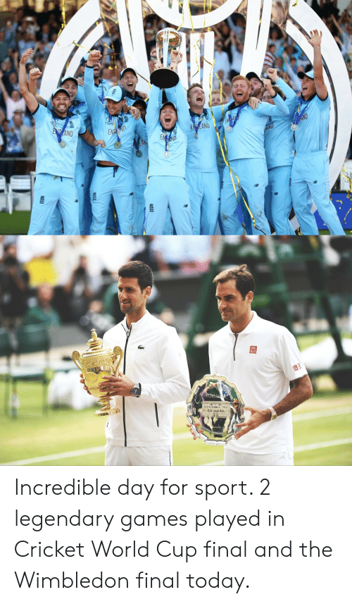 cricket world cup: ENP AND  AND  ENTLAND  ENEND  AND  EM  LA  ND  UNI  QLO  enam  winbled  Runner-Up  Gentiamat Gir Incredible day for sport. 2 legendary games played in Cricket World Cup final and the Wimbledon final today.