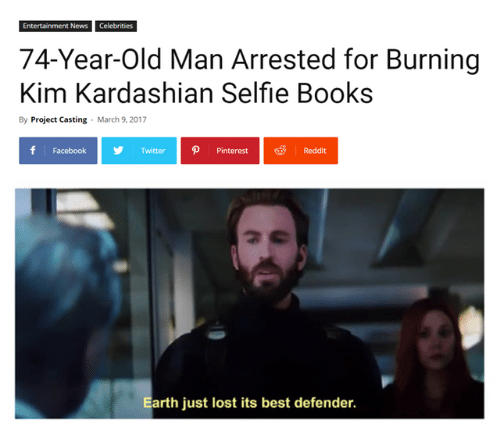 Celebrities: Entertainment News Celebrities  74-Year-Old Man Arrested for Burning  Kim Kardashian Selfie Books  By Project Casting  March 9, 2017  f Facebook  TwitterPinterestReddit  Earth just lost its best defender.