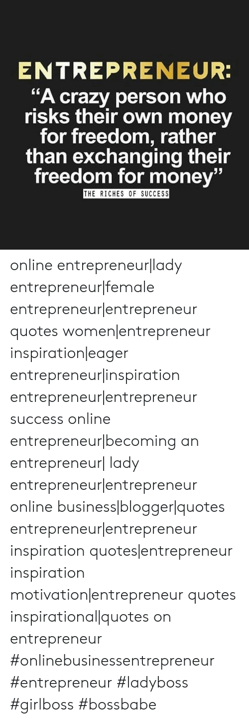 entrepreneur a crazy person who risks their own money for dom