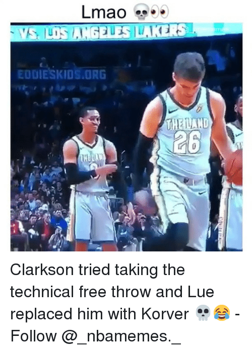 Memes, Free, and 🤖: EODIESKIOS.ORG  26 Clarkson tried taking the technical free throw and Lue replaced him with Korver 💀😂 - Follow @_nbamemes._