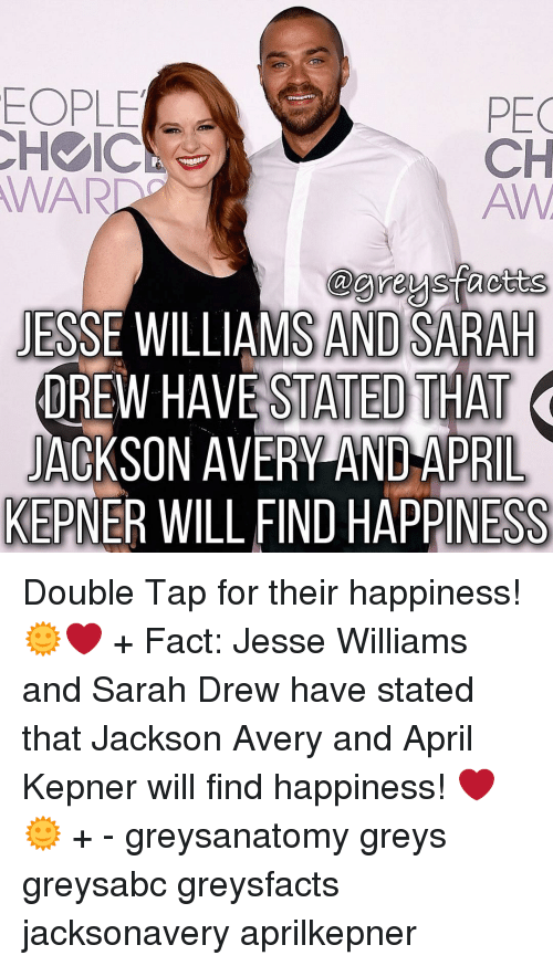 Memes, April, and 🤖: EOPLE  PEC  CH IC  CH  AW  reus facts  JESSE WILLIAMSANDSARAH  DREW HAVE STATED THAT  JACKSON AVERY AND APRIL  KEPNER WILL FIND HAPPINESS Double Tap for their happiness! 🌞❤️ + Fact: Jesse Williams and Sarah Drew have stated that Jackson Avery and April Kepner will find happiness! ❤️🌞 + - greysanatomy greys greysabc greysfacts jacksonavery aprilkepner