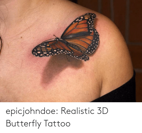 Tattoo: epicjohndoe:  Realistic 3D Butterfly Tattoo
