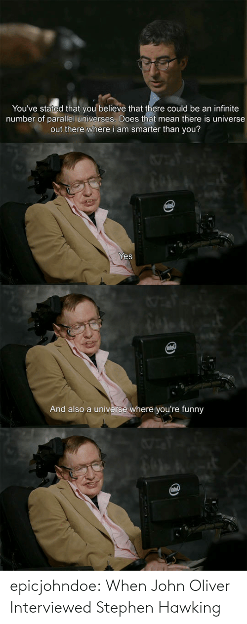 When: epicjohndoe:  When John Oliver Interviewed Stephen Hawking