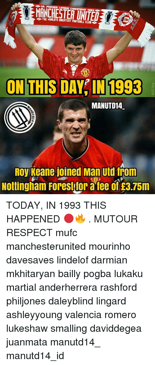 roy keane: ER. PREMIER LEAGUE CHAMPIONS 1883-  UNTELE  THE HORLD'S GREATEST FOOTBALL CLUB ◆  ON THIS DAYIN 1993  MANUTD14  ROy Keane joined Man utd from  Nottingham Forestitor a fee of £3.75m TODAY, IN 1993 THIS HAPPENED 🔴🔥 . MUTOUR RESPECT mufc manchesterunited mourinho davesaves lindelof darmian mkhitaryan bailly pogba lukaku martial anderherrera rashford philjones daleyblind lingard ashleyyoung valencia romero lukeshaw smalling daviddegea juanmata manutd14_ manutd14_id