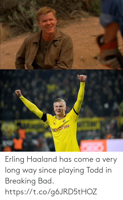 todd: Erling Haaland has come a very long way since playing Todd in Breaking Bad. https://t.co/g6JRD5tHOZ