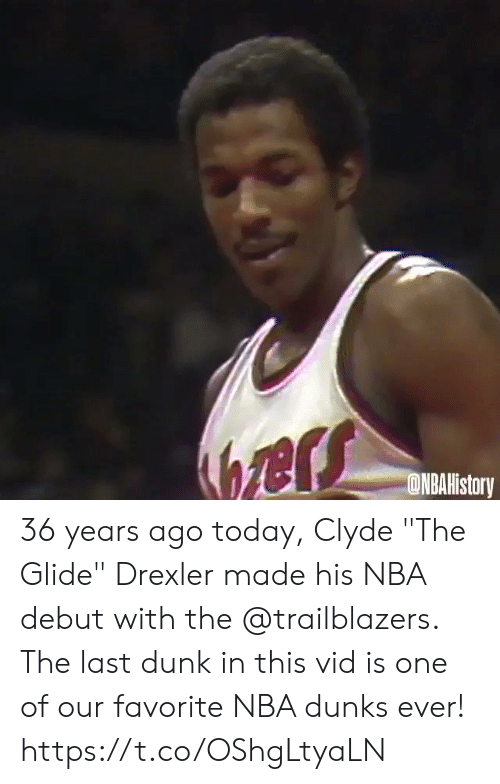 """Dunk, Memes, and Nba: ers  ONBAHistory 36 years ago today, Clyde """"The Glide"""" Drexler made his NBA debut with the @trailblazers.   The last dunk in this vid is one of our favorite NBA dunks ever!   https://t.co/OShgLtyaLN"""